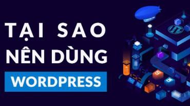 WordPress là gì?Đừng bỏ lỡ nếu bạn đang làm website hoặc làm SEO